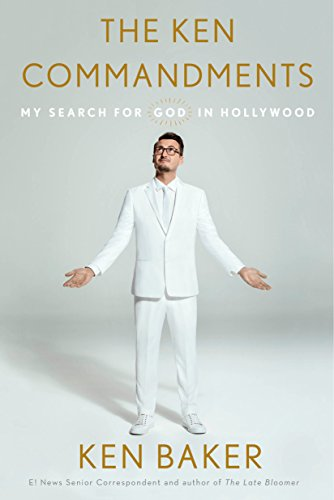 The Ken Commandments: My Search for God in Hollywood by [Baker, Ken]