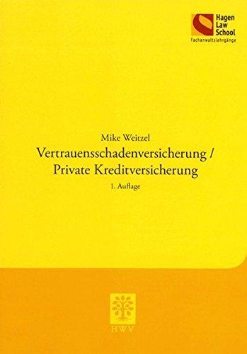 Vertrauensschadenversicherung/Private Kreditversicherung: 1. Auflage (Schriftenreihe der Hagen Law School) Taschenbuch – 23. Juni 2014 Mike Weitzel Berliner Wissenschafts-Verlag 3830533632 Privatrecht / BGB