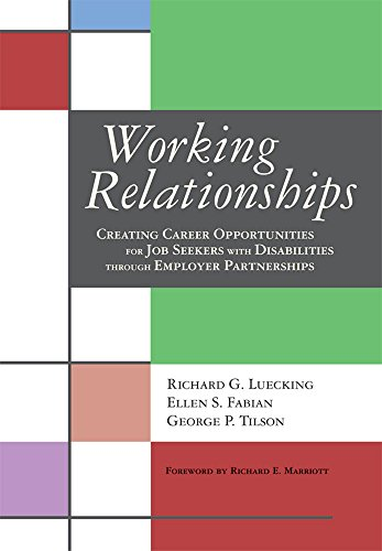 Working Relationships: Creating Career Opportunities for Job Seekers with Disabilities Through Employer Partnerships