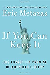 If You Can Keep It: The Forgotten Promise of American Liberty