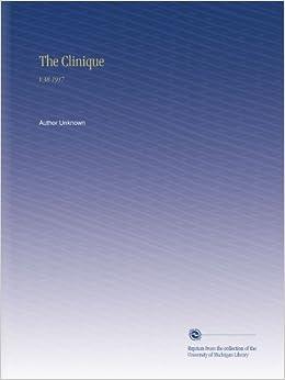 The Clinique: V.38 1917