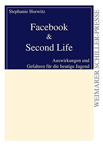 Facebook & Second Life (August von Goethe Literaturverlag)