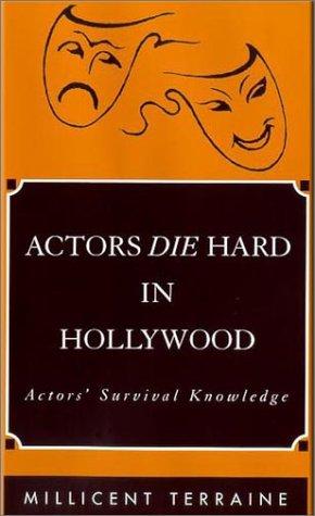 ACTORS DIE HARD IN HOLLYWOOD: Actors' Survival Knowledge