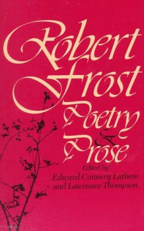 Robert Frost Poetry & PROSE