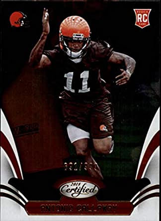 2018 Certified NFL  171 Antonio Callaway RC Rookie SERS999 Cleveland Browns  Rookie Panini Football Card 50b600807