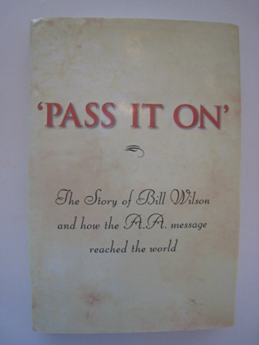 'Pass It On': The Story of Bill Wilson and How the A. A. Message Reached the - Salt Center Lake Shopping City