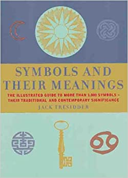 Symbols and Their Meanings: The Illustrated Guide to More ...