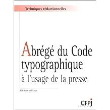 Abrégé du code typographique [ancienne édition]: A l'usage de la presse