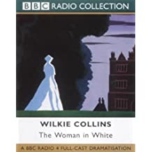 The Woman in White: Radio 4 Classic Serial Dramatisation