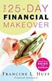 The 25-Day Financial Makeover, Francine L. Huff, 0800759001