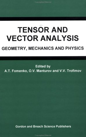 Tensor and Vector Analysis: Geometry, Mechanics and Physics