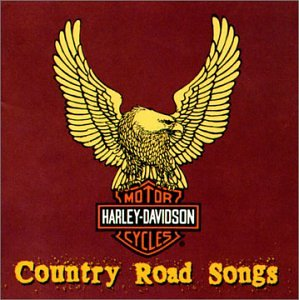 Harley-Davidson Cycles: Country Road Songs