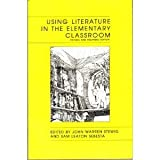 Using Literature in the Elementary Classroom, Stewig, John W. and Sebesta, Sam Leaton, 0814156185