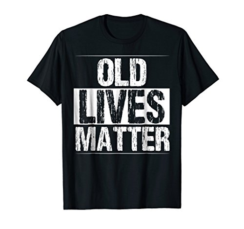 Old Lives Matter Shirt 60th Birthday Gifts For Men Funny Dad