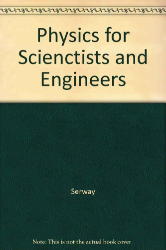 Physics for Scienctists and  Engineers