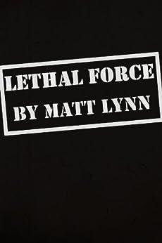 Lethal Force by [Lynn, Matt]