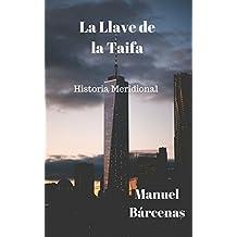 La llave de la taifa: Historia meridional (Spanish Edition)