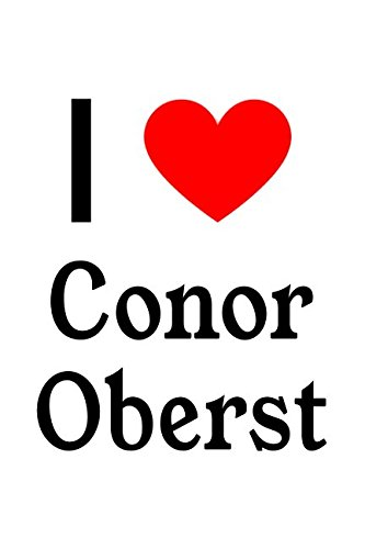 I Love Conor Oberst: Conor Oberst Designer Notebook