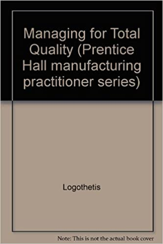 Managing for Total Quality: From Deming to Taguchi and Spc (Manufacturing Practitioner Series)
