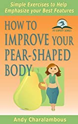 How to Improve your Pear-Shaped Body - Simple Exercises to Help Emphasize your Best Features (Fit Expert Series)