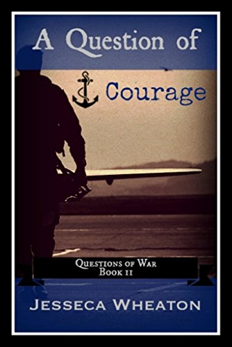 A Question of Courage  (Questions of War  Book 2) by [Wheaton, Jesseca ]