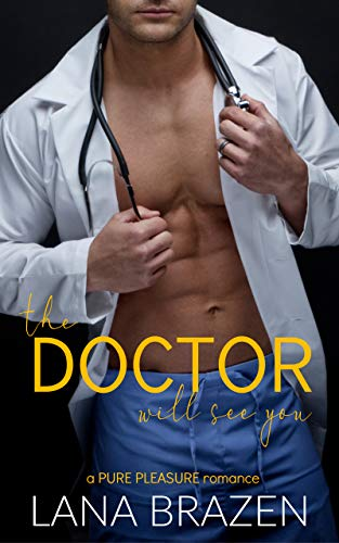 The Doctor Will See You (Pure Pleasure) by [Brazen, Lana]