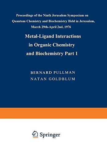 (Metal-Ligand Interactions in Organic Chemistry and Biochemistry: Part 1 (Jerusalem)