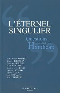 L'éternel singulier : questions autour du handicap, Collectif