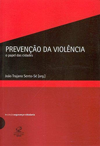 Prevenção da violência - O papel das cidades (Col. Segurança e Cidadania)