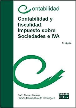 Contabilidad Y Fiscalidad. Impuesto Sobre Sociedades E Iva por Sixto Álvarez Melcon epub