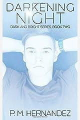 Darkening Night (Dark and Bright) Paperback