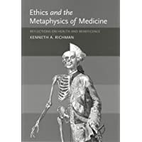Ethics and the Metaphysics of Medicine: Reflections on Health and Beneficence: Reflections on Health and Beneficience (Basic Bioethics series)