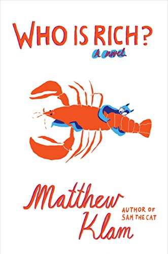 Who Is Rich?: A Novel by [Klam, Matthew]