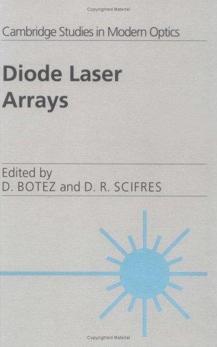 Diode Laser Arrays (Cambridge Studies in Modern Optics)