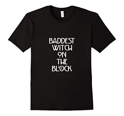 Mens Baddest witch on the block Tshirt Easy DIY Halloween Costume XL Black
