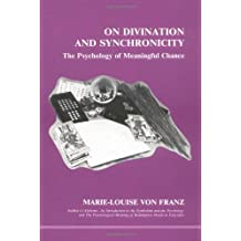 On Divination and Synchronicity: The Psychology of Meaningful Chance (Studies in Jungian Psychology)