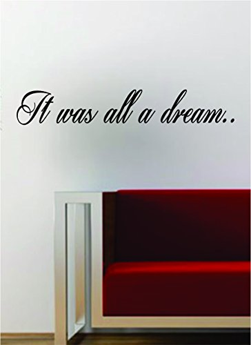 It Was All A Dream Hip Hop Rap Quote Decal Sticker Wall Vinyl Art Music Lyrics Inspirational Biggie Notorious BIG (Wall Decals Lyrics)