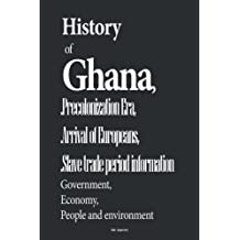 History of Ghana, and Precolonization Era, Arrival of Europeans, Slave trade per: Government, Economy, People and environment