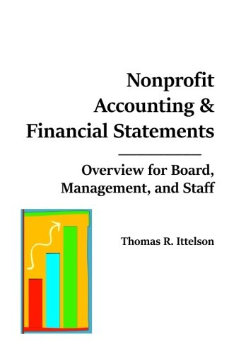 Nonprofit Accounting & Financial Statements: Overview for Board, Management and Staff