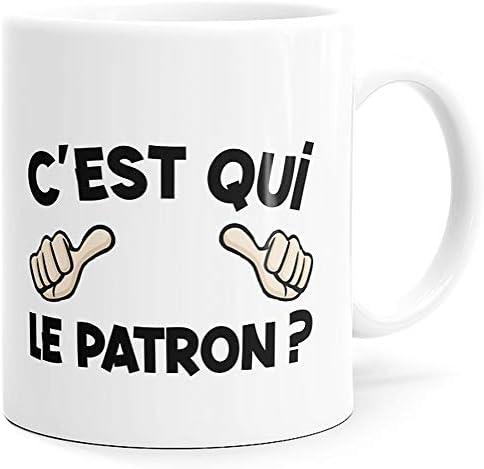 Mug Humour C'est Qui le Patron…