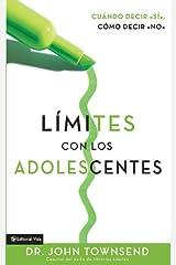 Límites con los adolescentes: Cuando decir 'sí', cómo decir 'no (Spanish Edition) Kindle Edition