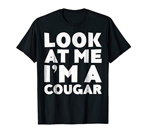 Look At Me I'm A Cougar T-Shirt Halloween Costume Shirt -