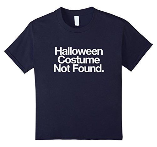 Kids Halloween Costume Not Found Funny T-Shirt Halloween Fail 12 Navy