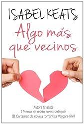 Algo más que vecinos (Spanish Edition)
