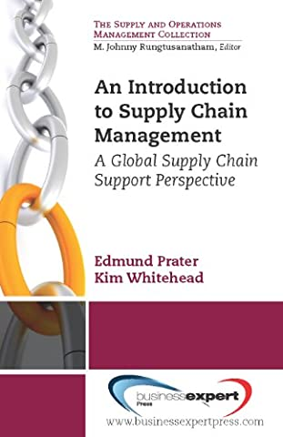 An Introduction to Supply Chain Management: A Global Supply Chain Support Perspective (Supply and Operations Management - Cha Chains