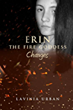 Erin the Fire Goddess: Changes