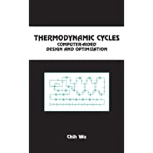 Thermodynamic Cycles: Computer-Aided Design and Optimization (Chemical Industries)