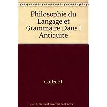 Philosophie du langage et grammaire dans l'Antiquité