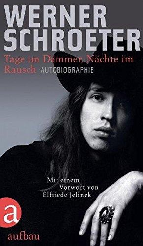 Tage im Dämmer, Nächte im Rausch: Autobiographie Gebundenes Buch – 9. Februar 2011 Werner Schroeter Elfriede Jelinek Claudia Lenssen Tage im Dämmer