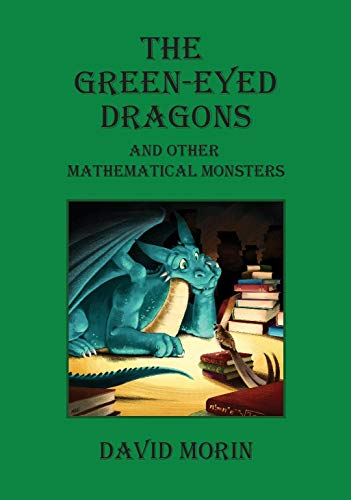 The Green-Eyed Dragons and Other Mathematical Monsters